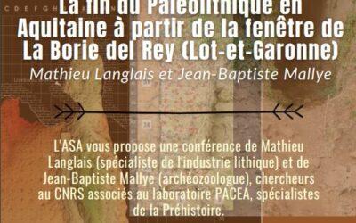 La fin du Paléolithique en Aquitaine à partir de la fenêtre de La Borie del Rey (Lot-et-Garonne) – Jeudi 22 Avril, 18h00